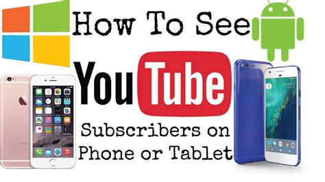 How See Your Youtube Subscribers Phone Tablet