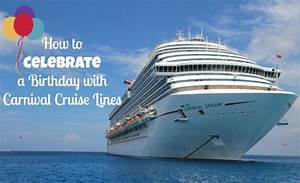 Celebrate a Birthday with Carnival Cruise Lines - The