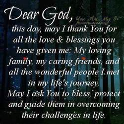 dear god this day may i thank you for all the and blessings you given me my loving