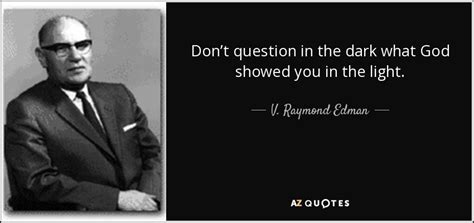 Top 7 Quotes By V Raymond Edman A Z Quotes Top 7 Quotes By V Raymond Edman A Z Quotes