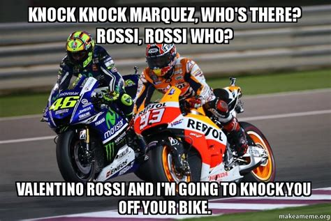 Knock Knock Marquez, Who's There? Rossi, Rossi Who