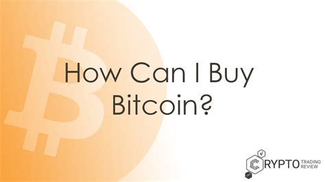 where can i purchase bitcoins how can i buy bitcoin learn all about the process here