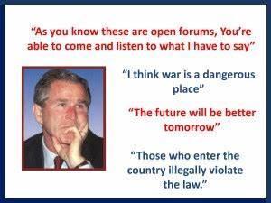 George W Bush Dumb Quotes. QuotesGram