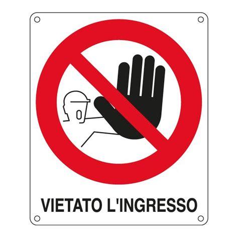 Divieto Di Ingresso - cartelli segnalatori divieto cartelli segnaletici