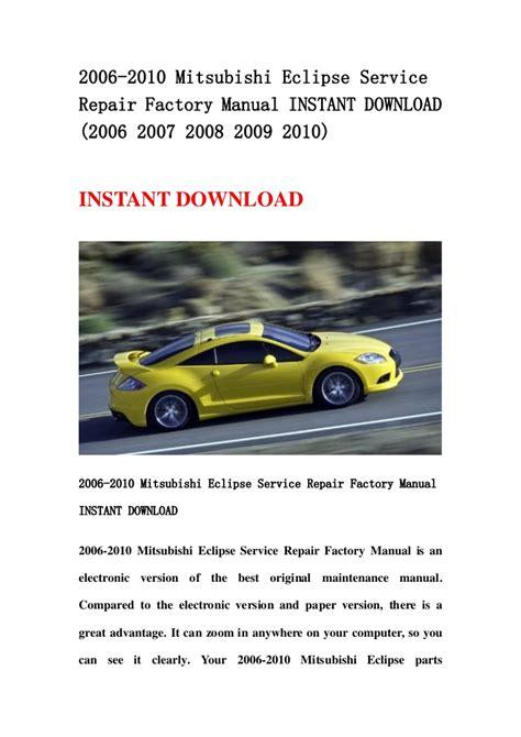 Mitsubishi Eclipse Service Manual by 2006 2010 Mitsubishi Eclipse Service Repair Factory Manual