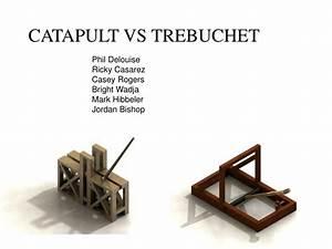 Ppt - Catapult Vs Trebuchet Powerpoint Presentation