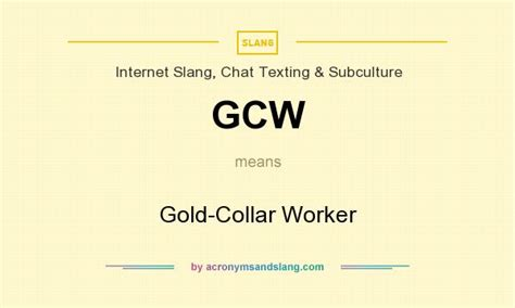 si e d inition gcw gold collar worker in slang texting
