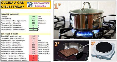 consumo piano cottura elettrico meglio cucina a gas o elettrica si risparmia di piu con