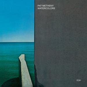Pat Metheny - Watercolors (1977/2020) [Official Digital ...