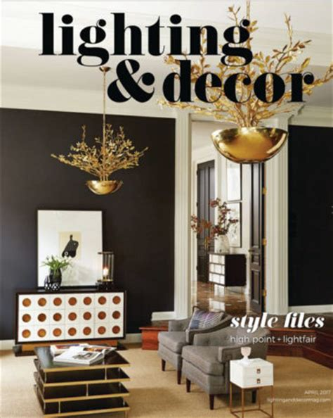 lighting and decor magazine lucy dearborn featured in lighting decor magazine