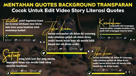 bagi mentahan quotes background transparan  edit