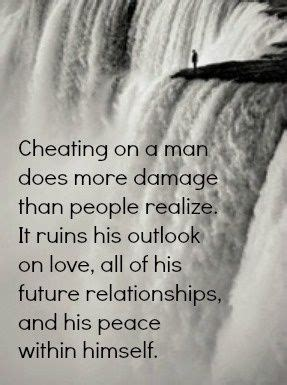 cheating   man   damage  people realize
