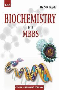 Biochemistry For Mbbs By Dr  S K  Gupta For Mbbs