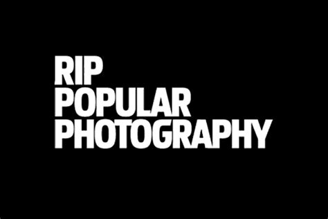 Don't Mourn Popular Photography