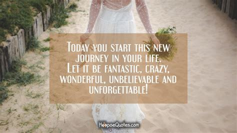 today  start   journey   life    fantastic crazy wonderful