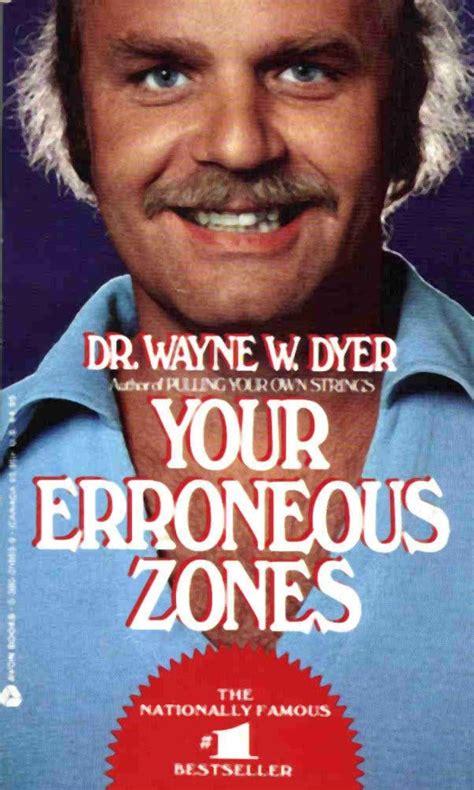 erroneous zones dyer wayne dr books self help author quotes avon 1976 published orange prolific dies selling bestsellers began squeeze