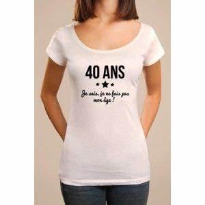 T Shirt 40 Ans : tee shirt anniversaire imprim 40 ans je sais je ne fais pas mon age ce tee shirt ~ Farleysfitness.com Idées de Décoration