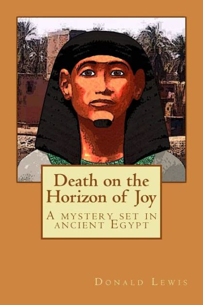 death on the horizon of joy a mystery set in ancient egypt by donald lewis paperback barnes