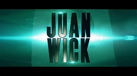 juan wick  parody trailer youtube