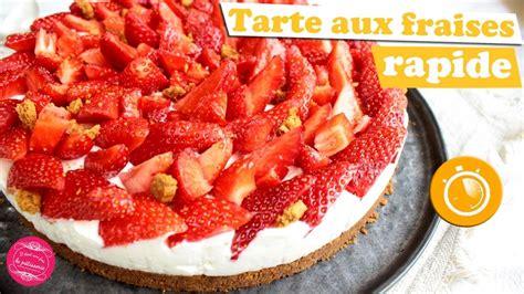 apéro rapide sans cuisson tarte aux fraises la plus rapide du monde sans cuisson