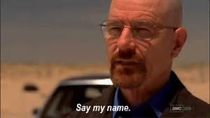 Say My Name : heisenberg say my name paragraph film reviews ~ Eleganceandgraceweddings.com Haus und Dekorationen