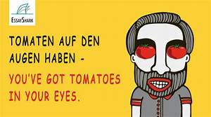Tomaten Auf Den Augen : weird expressions from around the world ~ Markanthonyermac.com Haus und Dekorationen