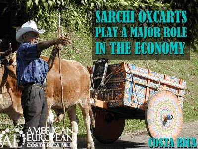 Sarchi oxcarts play a major role in the culture and economy