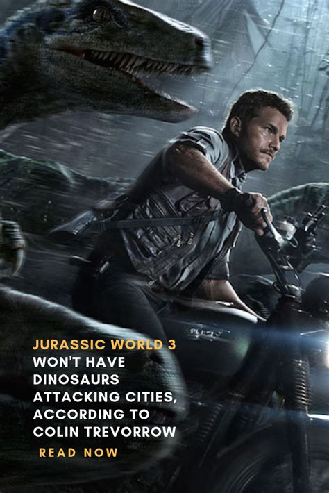 jurassic world 3 won t dinosaurs attacking cities according to colin trevorrow dinosaur