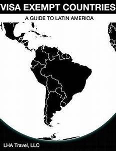 Amazon.com: Visa Exempt Countries: A Guide to Latin ...