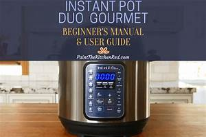 How To Use The Instant Pot Duo Gourmet
