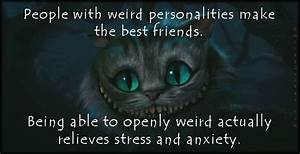 People with weird personalities make the best friends ...