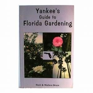 Good Resource  Yankee U0026 39 S Guide To Florida Gardening By Hank