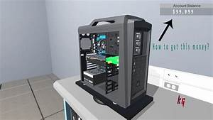 How To Get  99999 Money In Pc Building Simulator 2018