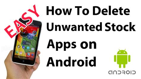 how to delete apps on android how to delete stock pre installed android apps on phones