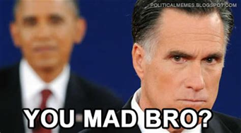 Obama You Mad Meme - political memes 2012 10 14