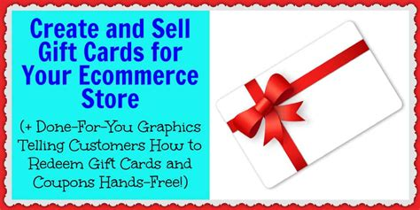 How to trade gift cards. Create and Sell Gift Cards for Your Ecommerce Store (+ Done-For-You Graphics Telling Customers ...