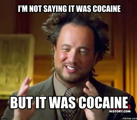 Cocaine Memes - 15 cocaine memes that will make you high from laughing