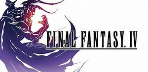 Final Fantasy Iv Hits Google Play A Classic Rpg With Some