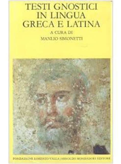 testi gnostici testi gnostici in lingua greca e simonetti m