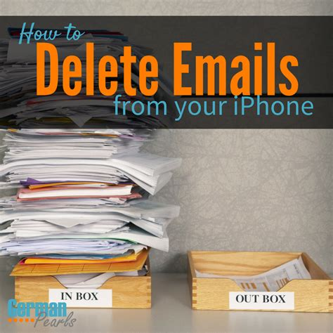 how to delete email on iphone how to delete emails on the iphone german pearls