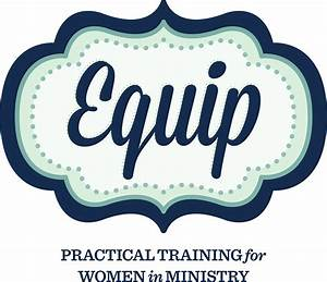 Equip  Practical Training For Women In Ministry