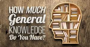 how much general knowledge do you have