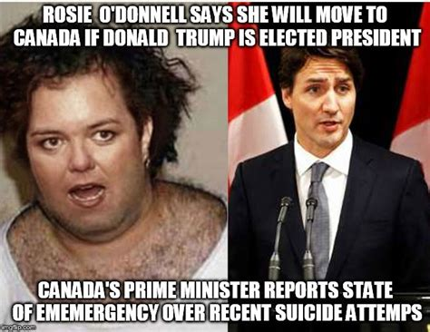 Rosie O Donnell Memes - rosie o donnell rosie o donnell says she will move to canada if donald trump is elected