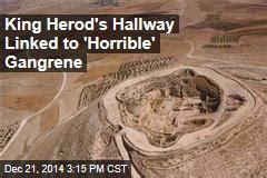 King Herod's Hallway Linked to 'Horrible' Gangrene