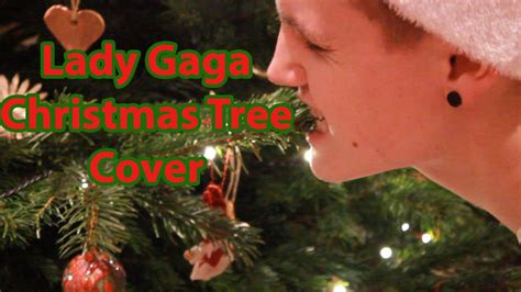 gaga christmas tree mp3 gaga tree cover by luca tilly