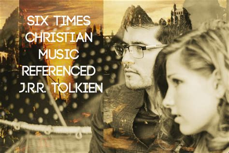 Six Times Christian Music Referenced J.r.r. Tolkien
