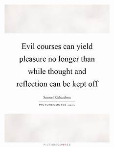 Evil courses ca... Evil Thought Quotes