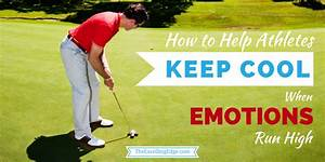 How to Help Athletes Keep Cool When Emotions Run High ...