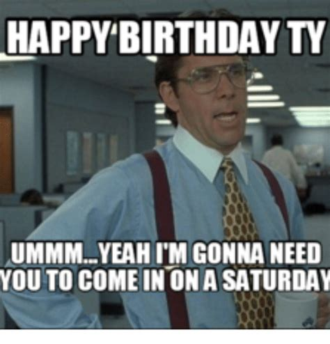 Office Space Birthday Meme - happy birthday the office carbon materialwitness co