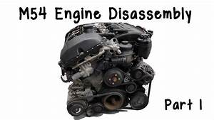 Part 1  Bmw M54 Engine Disassembly
